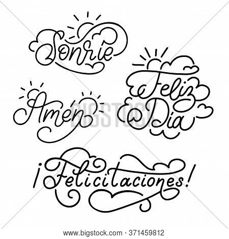 Hand Lettering Of Short Sayings. Felicitaciones, Feliz Dia, Amen, Sonrie Spanish Translation Of Cong