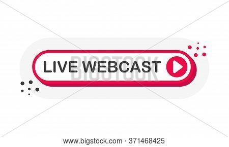 Live Webcast Stream 3d Red Button With Play Button Isolated On White Background For Blog, Bloggers,
