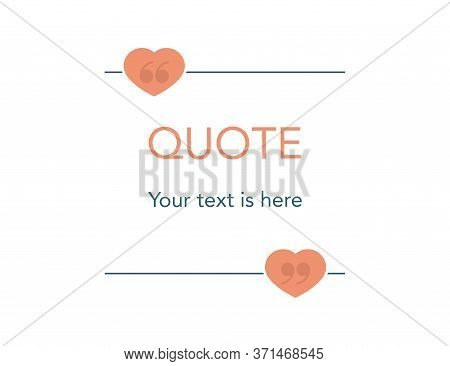 Quote Frame With Heart Shape. Simple Thin Line With Comma. Quotation Border In Square Shape. Mockup