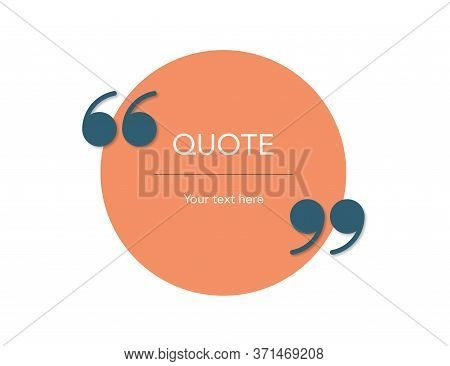 Round Quote Template. Orange Circle For Quotation Mockup. Dark Blue Commas With Simple Design. Text