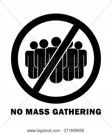 No Mass Gathering With Words And Text Sign. Social Distancing From People Crowd Rule During Covid-19