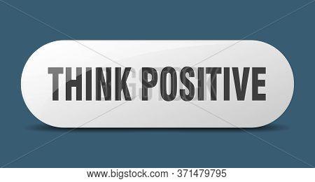 Think Positive Button. Think Positive Sign. Key. Push Button.