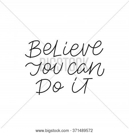 Believe Can Do It Calligraphy Quote Lettering Sign
