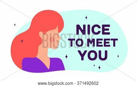 Nice To Meet You. Modern Flat Character. Silhouette Woman Speak Speech Bubble Text. Simple Character