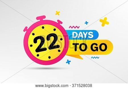 Twenty Two Days Left Icon. Countdown Left Days Banner With Timer. 22 Days To Go Sign. Sale Announcem