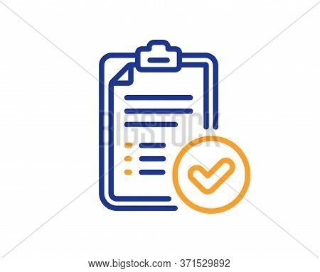 Approved Report Line Icon. Accepted Document Sign. Verification Symbol. Colorful Thin Line Outline C