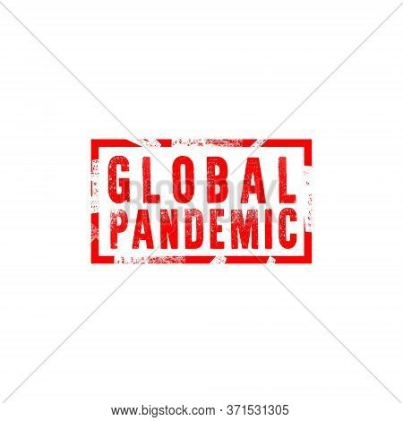 Damaged Stamp With Red Inscription Global Pandemic Stamp On White Background