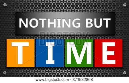 Nothing But Time Concept On Mesh Hexagon Background, 3d Rendering