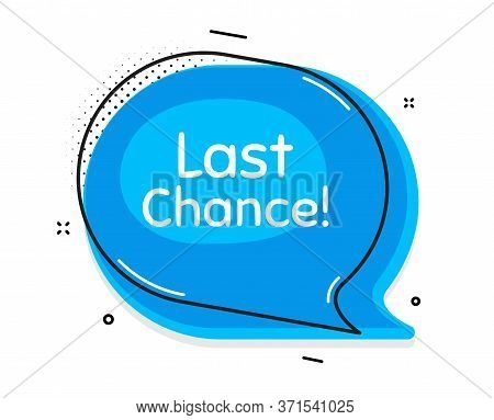 Last Chance Sale. Thought Chat Bubble. Special Offer Price Sign. Advertising Discounts Symbol. Speec