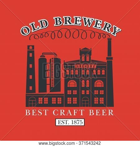 Old Brewery Poster Or Craft Beer Banner. Suitable For Pub, Bar And Brewery Graphic Design. Vector Il