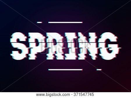 Glowing Word Spring With Glitch Effect On Dark Gradient. Background In Tv Error Style. Season Spring