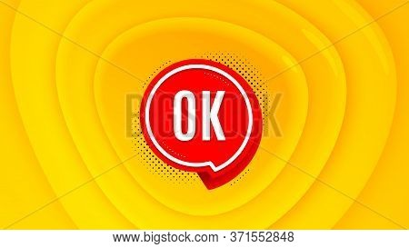 Ok Badge. Geometric Plastic Design Banner. Approved Chat Bubble Icon. Orange Shape Background. Promo
