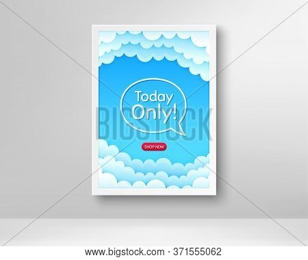 Today Only Sale Symbol. Frame With Clouds Poster. Special Offer Sign. Best Price. Realistic Frame An