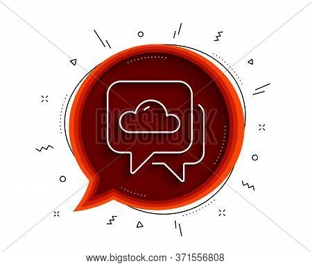 Weather Forecast Line Icon. Chat Bubble With Shadow. Clouds Sign. Cloudy Sky Symbol. Thin Line Weath