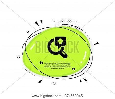 Medical Analyzes Icon. Quote Speech Bubble. Medicine Help Sign. Pharmacy Medication Symbol. Quotatio