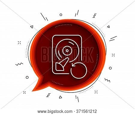 Recovery Hdd Line Icon. Chat Bubble With Shadow. Backup Data Sign. Restore Information Symbol. Thin