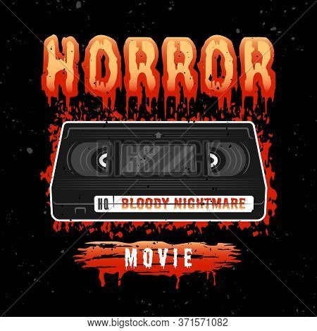 Horror Movie Vector Colored T-shirt Print With Video Tape. Apparel Design Illustration In 90s Style