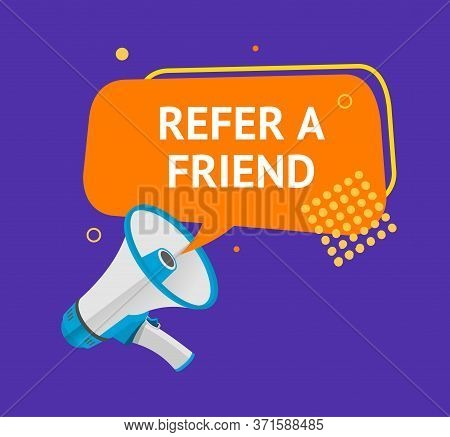 Refer A Friend Recommendation And Advertising Concept Ad Poster Card With Loudspeaker. Vector Illust
