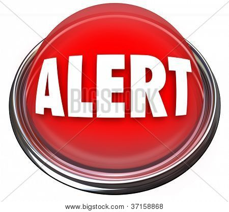 A round red button or light with the word Alert to signify an emergency, crisis or other important message that demands immediate attention