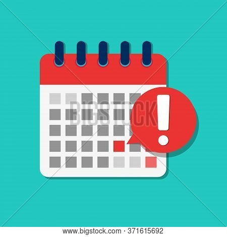 Flat Calendar Deadline Icon. Important Schedule Date For Business Meeting. Cartoon Reminder Urgent A