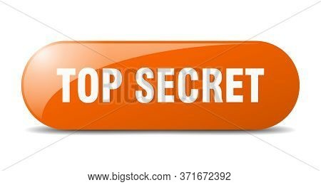 Top Secret Button. Top Secret Sign. Key. Push Button.