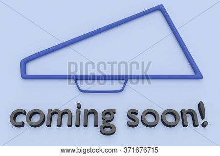 3d Illustration Of Coming Soon Title Under A Loudspeaker Silhoulette