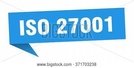 Iso 27001 Banner. Iso 27001 Speech Bubble. Iso 27001 Sign