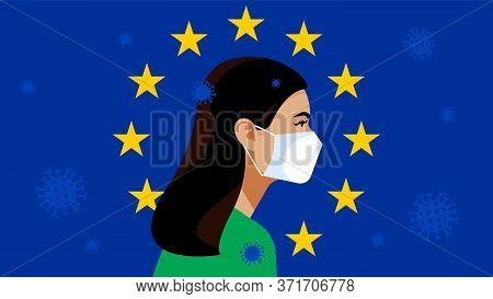 Symbol Of The European Union: Blue Flag With Golden Stars. Pandemic 2019-ncov. Quarantine In The Eur