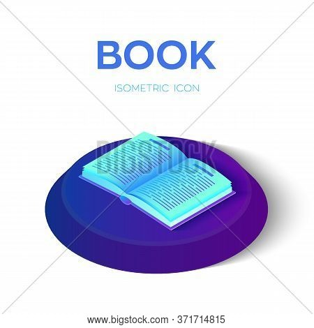 Book Isometric Icon. Open Book Isolated On White Background For Learning Or Reading Concept. Educati