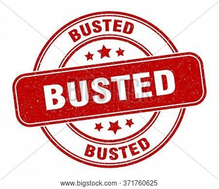Busted Stamp. Busted Label. Round Grunge Sign