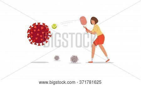 Coronavirus Control Concept. Cartoon Girl With A Racket Hits The Tennis Ball To Destroy The Virus Co