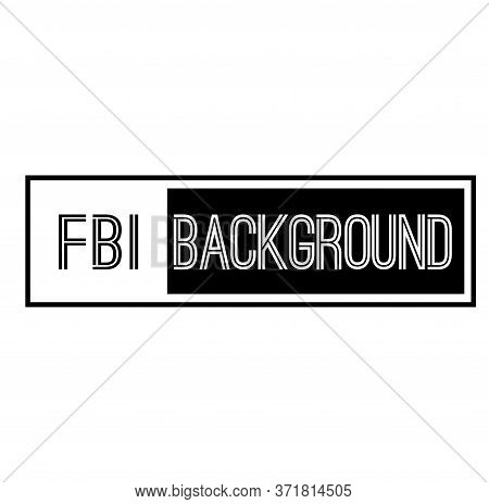 Fbi Background Black Stamp On White Background. Stamps And Stickers Series.