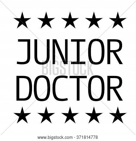 Junior Doctor Black Stamp On White Background. Stamps And Stickers Series.