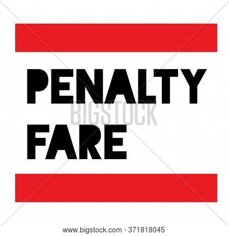 Penalty Fare Sign On White Background. Sticker, Stamp