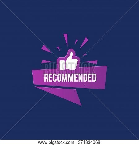 Recommended Banner With Like Sign Thumbs Up Gesture Isolated On Dark Blue Background. High Quality P