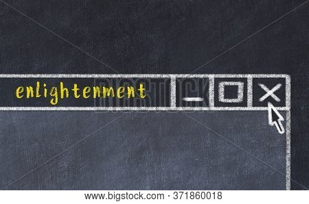 Chalk Sketch Of Closing Browser Window With Page Header Inscription Enlightenment