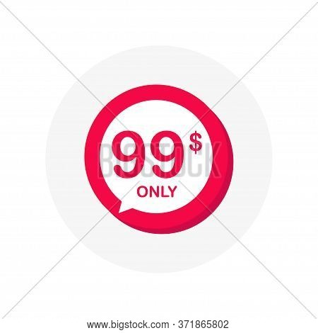 Sale 99 Only Dollars. Button Design In Flat Style On White Background. Vector.