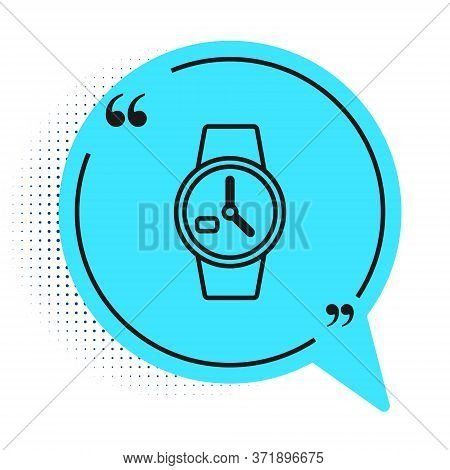 Black Line Wrist Watch Icon Isolated On White Background. Wristwatch Icon. Blue Speech Bubble Symbol