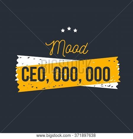 Mood Ceo, Team Motivational Quote, Success Text Quote, Strategy Slogan, Ambition Message