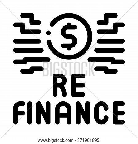 Refinancing Sign Icon Vector. Refinancing Sign Sign. Isolated Contour Symbol Illustration