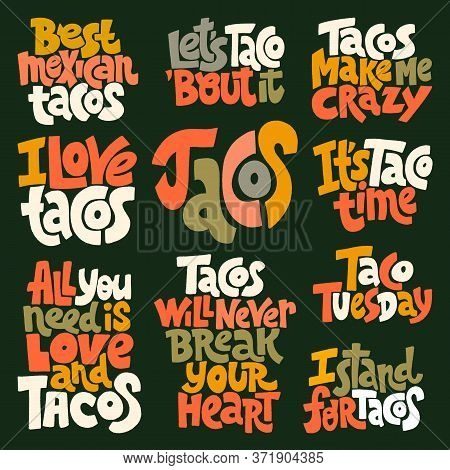 Hand-drawn Lettering Quote. Set Of Lettering Tacos And How Delicious It Is. It Can Be Used For Menu,