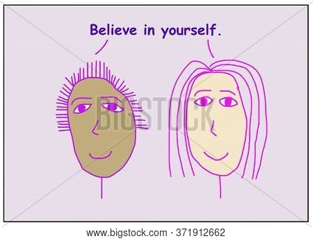 Color Cartoon Of Two Smiling, Beautiful And Ethnically Diverse Women Saying Believe In Yourself.