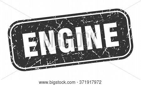 Engine Stamp. Engine Square Grungy Black Sign