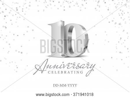 10 Years Anniversary Celebration. Silver 3d Numbers. Poster Template For Celebrating 10th Anniversar