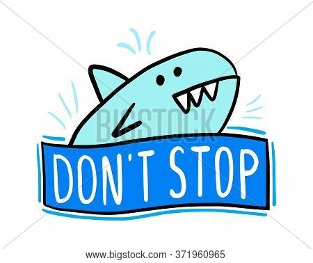 Dont Stop Hand Drawn Vector Illustration In Cartoon Comic Style Big Fish Expressive
