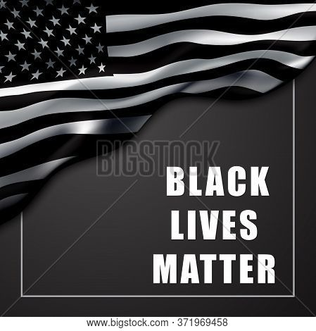 Black Lives Matter Banner. Background To Illustrate The Movement For The Freedom Of Human Rights.bla