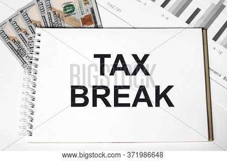 Tax Break . Avoiding Or Deferring Tax Payments. Refund Of Taxes Deductions According To Law. State S