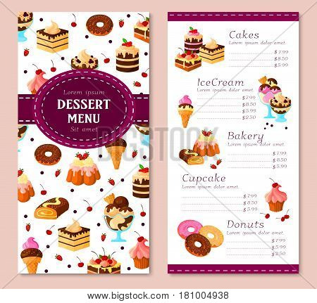 Bakery desserts vector menu. Price for pastry cakes, ice cream and donuts. Sweet biscuits, pudding and cupcakes or chocolate tortes and muffins, cheesecake or brownie pie and gingerbread cookies