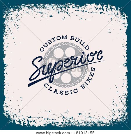 Vintage label with cogwheel chain and lettering word 'Superior' on grunge background for t-shirt print poster emblem. Vector illustration.