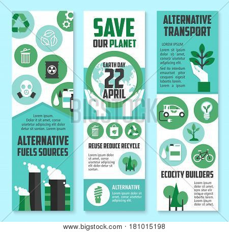 Earth Day, save planet banner. Ecology protection and nature conservation concept of green energy, eco transport, alternative fuel sources flyers design with recycle, tree, plant, electric car icons